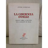 La Conciencia Infeliz - Antonio Escohotado
