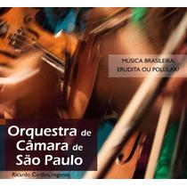 Cd Orq Camara De S. Paulo Musica Brasileira: Erudita Ou Pop.