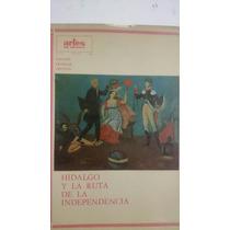 Artes De México #122 Hidalgo Y La Ruta De La Independencia