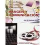 Imagen Y Comunicación; José De Domingo Acinas