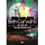 Beth Carvalho - Ao Vivo No Parque Madureira - Dvd