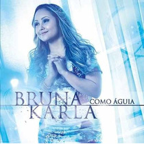 Bruna Karla - Cd - Como Águia - Original
