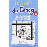 Diario De Greg 6: ¡atrapados En La Nieve! Td Molino