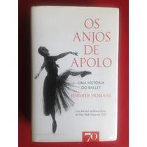 Livro - Os Anjos De Apolo: Uma História Do Ballet - Seminovo