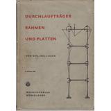 Durchlaufträger Rahmen Und Platten. Hahn. J.