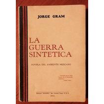 La Guerra Sintética Nov. Ambiente Mejicano Jorge Gram Ed1937