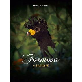 Libro Formosa Y Salvaje (envio A Domicilio Incluido)