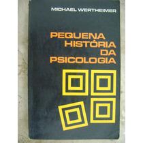 Pequena História Da Psicologia Michael Wertheimer