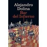 Bar Del Infierno / Alejandro Dolina (envíos)