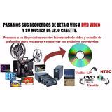 Pasamos Sus Recuerdos De Beta Vhs V8 Lp Y Casette A Cd O Dvd