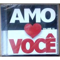 Cd Cd Amo Você - Volume 18 - Lacrado