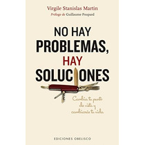 No Hay Problemas, Hay Soluciones (spanish Editi Envío Gratis
