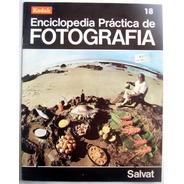 Enciclopedia Practica De La Fotografia Salvat Numero 18