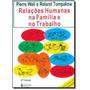 Livro Relações Humanas Na Família E No Trabalho Pierre Weil
