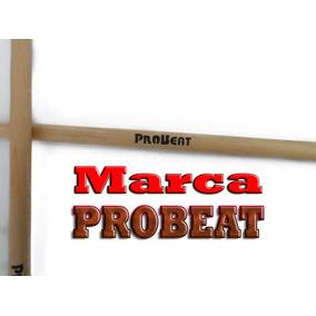 Baquetas Excelente Marca Probeat Timbal El Par Percusión