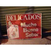 Antiguo Anuncio De Delicados Mucho Bueno Sabor , 88cm De Lar
