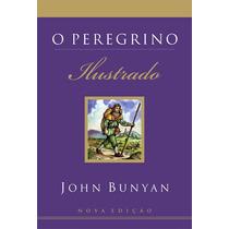 Livro O Peregrino - Ilustrado - John Bunyan (nova_edição)