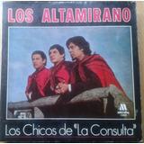 Vinilo Los Altamirano Chicos De La Consulta ( B Blanca)