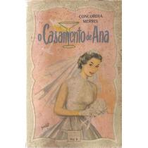 Livro O Casamento De Ana Concordia Merrel 1959