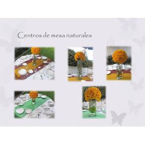 Centros De Mesa Flores Naturales Hermosos Pide Tu Presupuest