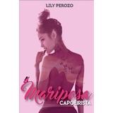 Mariposa Capoerista- Lily Perozo Pdf