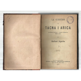 Egaña, Rafael: La Cuestión De Tacna I Arica. 1900