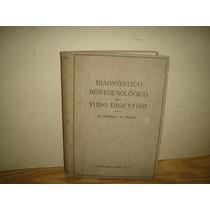 Antiguo - Gastroenterología -diagnóstico Tubo Digestivo-1931