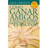Como Ganar Amigos E Influir Sobre Las Personas Carnegie Dhl
