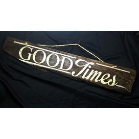 Letrero Vintage De Madera Good Times Pintado A Mano