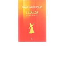A Adalgisa - Carlo Emilio Gadda - 1994 - Ed. Rocco