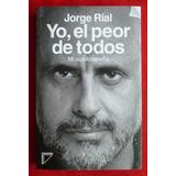 Jorge Rial Yo El Peor De Todos Mi Autobiografía Nuevo