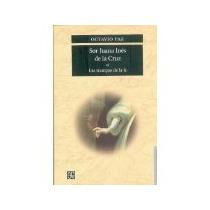 Libro Sor Juana Ines De La Cruz O Las Trampas De La Fe *cj