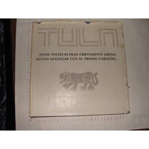 Libro Tula, Estos Toltecas Eran Ciertamente Sabios , Solian