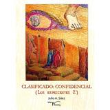 Clasificado: Confidencial Julio A. Sáez Envío Gratis