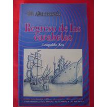 Regreso De Las Carabelas. 500 Años Después - Leopoldo Zea