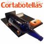 Cortabotellas - Máquina Corta Botellas Original