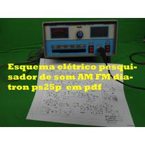 Esquema Pesquisador De Som Am Fm Diatron Ps25p Ps-25 Ps25