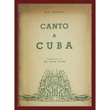 Pedroni, José: Canto A Cuba. Introducción De L.gudiño Kramer
