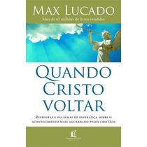 Quando Cristo Voltar - Livro - Max Lucado