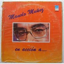 Manolo Muñoz / En Accion A... 1 Disco Lp Vinilo