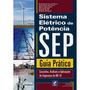 Livro - Sistemas Elétricos De Potência (sep) Guia Prático