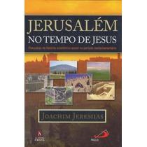 Jerusalém No Tempo De Jesus - Livro - Joachim Jeremias