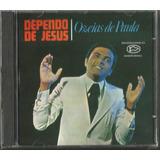 Cd Ozeias De Paula - Dependo De Jesus