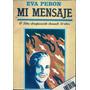 Eva Peron Mi Mensaje Desaparecido Por 32 Años Texto Inedito