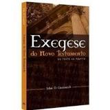 Exegese Do Novo Testamento - Do Texto Ao Púlpito - Livro