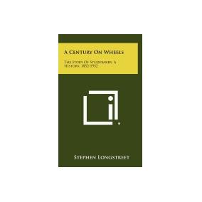 Libro Century On Wheels: The Story Of, Stephen Longstreet