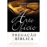 A Arte E O Ofício Da Pregação Bíblica - Livro - Haddon W.