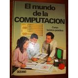 El Mundo De La Computación - 4 Tomos - Editoreal Océano