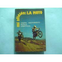 Libro Motociclismo / Compra, Mantenimiento, Pilotaje Etc