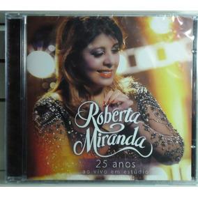Cd Roberta Miranda 25 Anos Romântico Soul Mpb Pop Lacrado